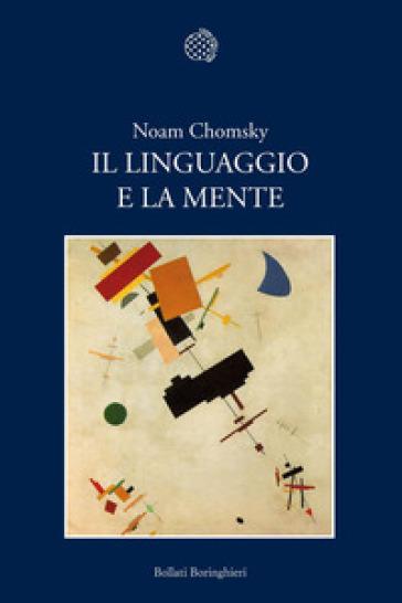 Linguaggio e la mente (Il) - Noam Chomsky  