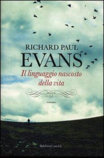 Linguaggio nascosto della vita (Il) - Richard Paul Evans | Kritjur.org
