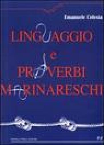 Linguaggio e proverbi marinareschi - Emanuele Celesia |