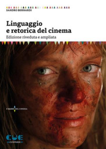 Linguaggio e retorica del cinema - Sandro Bernardi  