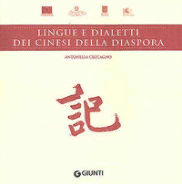 Lingue e dialetti dei cinesi della diaspora - Antonella Ceccagno  