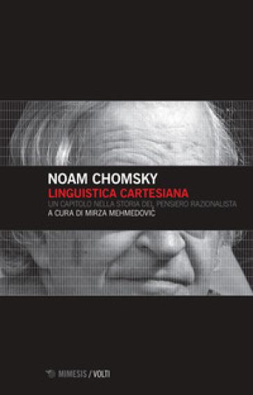 Linguistica cartesiana. Un capitolo nella storia del pensiero razionalista - Noam Chomsky |