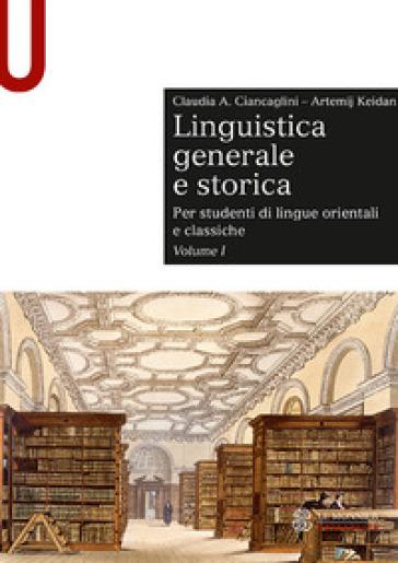 Linguistica generale e storica. Per studenti di lingue orientali e classiche. 1. - Claudia Ciancaglini pdf epub