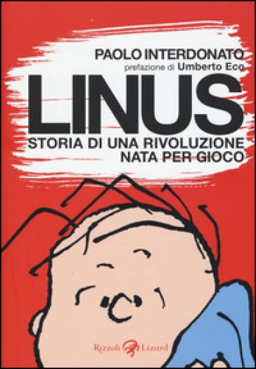 Linus. Storia di una rivoluzione nata per gioco - Paolo Interdonato   Jonathanterrington.com