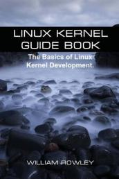 Linux Kernel Guide Book