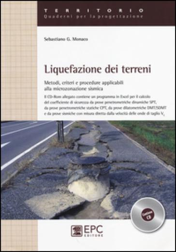 Liquefazione dei terreni. Metodi, criteri e procedure applicabili alla microzonazione sismica. Con CD-ROM