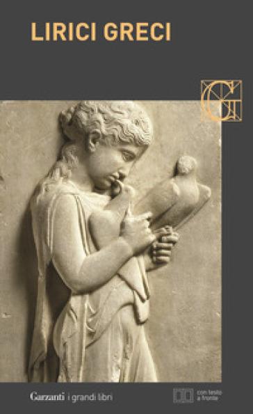 Lirici greci. Testo greco a fronte - F. Sisti |