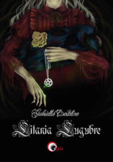 Litania Lugubre - Gabriella Bertolino | Thecosgala.com