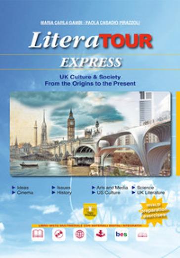 LiteraTour express. UK culture & society from the origins to the present. Per le Scuole superiori. Con ebook. Con espansione online. Con DVD-ROM - Maria Carla Gambi  