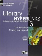 Literary hyperlinks. Per le Scuole superiori. Con DVD-ROM. 3: The twentieth century and beyond