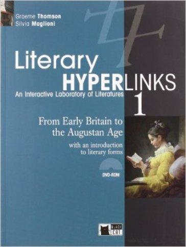 Literary hyperlinks. Per le Scuole superiori. Con DVD-ROM. 1: From early Britain to the augustan age