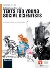 Literature for life. Texts for young social scientists. Per le Scuole superiori. Con espansione online