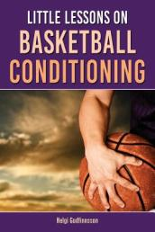 Little Lessons on Basketball Conditioning