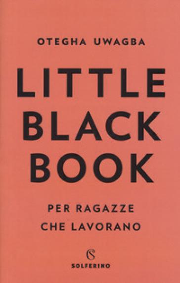 Little black book per ragazze che lavorano - Otegha Uwagba |