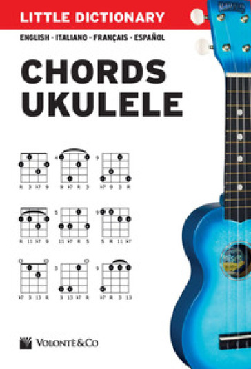 Little dictionary. Chords ukulele. Ediz. italiana, inglese, francese e spagnola