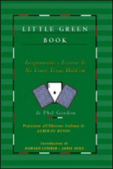 Little green book. Insegnamenti e lezioni di no limit Texas hold'em - Phil Gordon | Thecosgala.com