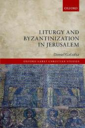 Liturgy and Byzantinization in Jerusalem