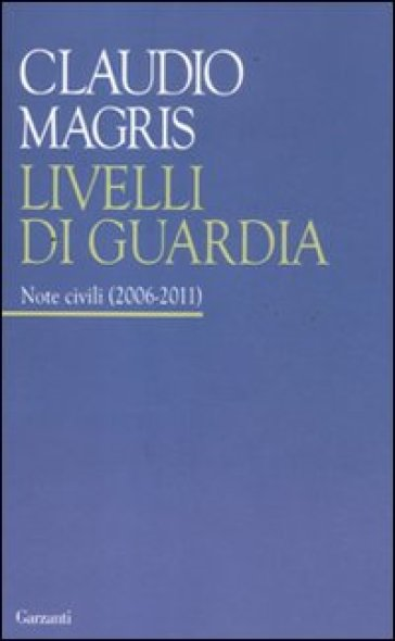 Livelli di guardia. Note civili (2006-2011)