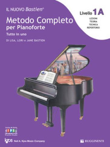 Livello 1A: espansione della lettura. Il nuovo Bastien. Metodo completo per pianoforte. Tutto in uno. Con app - Lisa Bastien | Thecosgala.com