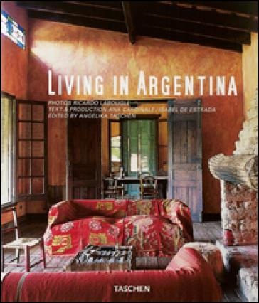 Living in Argentina. Ediz. multilingue - A. Taschen |