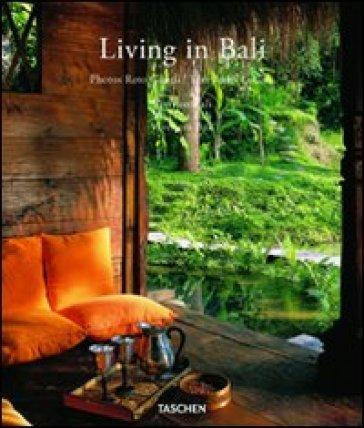 Living in Bali. Ediz. italiana, spagnola e portoghese - Anita Lococo |