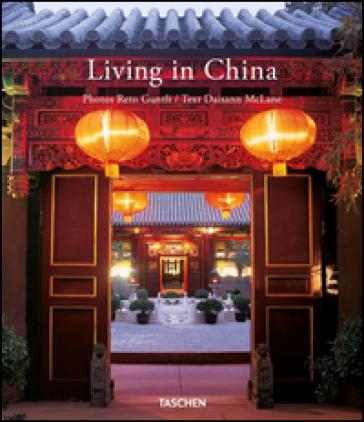 Living in China. Ediz. italiana, spagnola, portoghese - Reto Guntli |