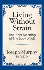 Living Without Strain: The Inner Meaning of the Book of Job