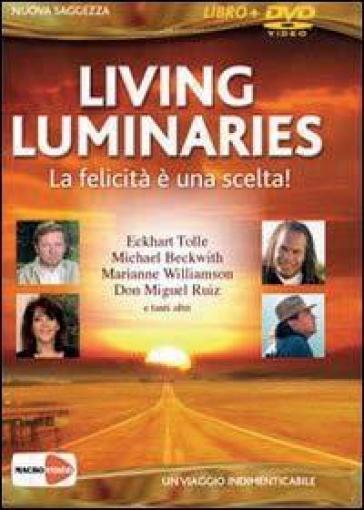 Living luminaries. La felicità è una scelta! DVD. Con libro