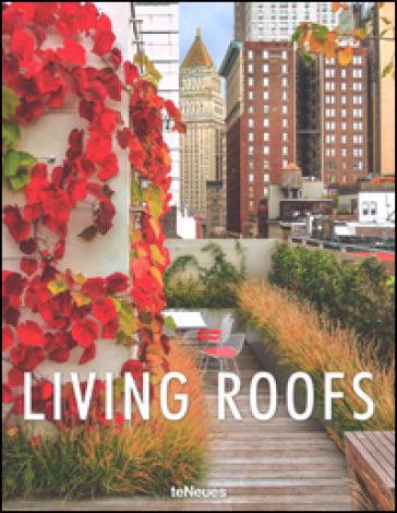 Living roofs. Ediz. illustrata - Ashley Penn  