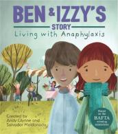Living with Illness: Ben and Izzy s Story - Living with Anaphylaxis