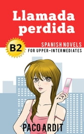 Llamada perdida - Spanish Readers for Upper Intermediates (B2)