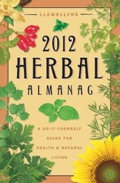 Llewellyn s 2012 Herbal Almanac