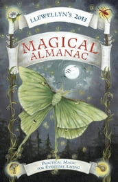 Llewellyn s 2013 Magical Almanac: Practical Magic for Everyday Living