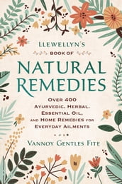 Llewellyn s Book of Natural Remedies