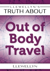 Llewellyn s Truth About Out-of-Body Travel