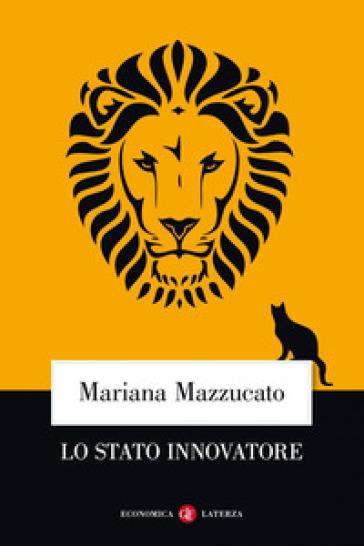 Lo Stato innovatore - Mariana Mazzucato pdf epub