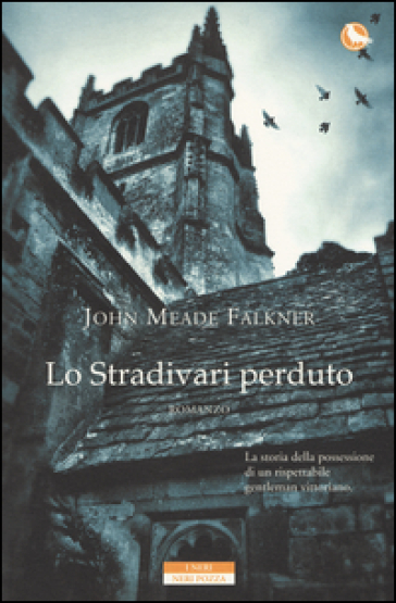 Lo Stradivari perduto - John Meade Falkner |