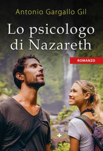 Lo psicologo di Nazareth - Antonio Gargallo Gil  