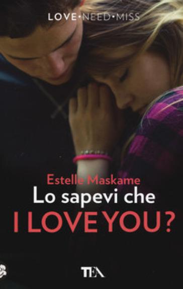Lo sapevi che I love you? - Estelle Maskame   Thecosgala.com