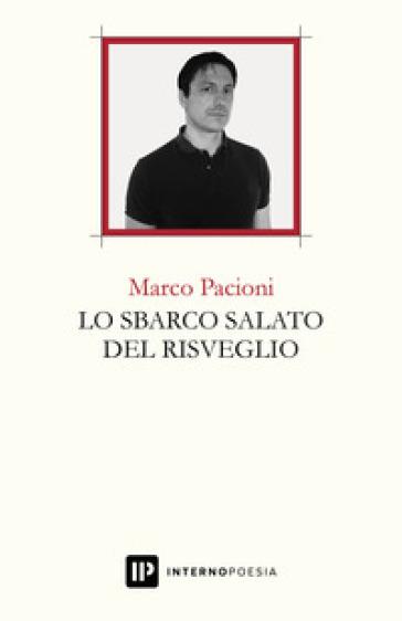 Lo sbarco salato del risveglio - Marco Pacioni  