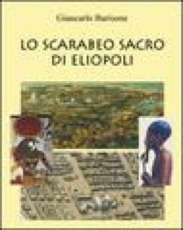 Lo scarabeo sacro di Eliopoli - Giancarlo Barisone |