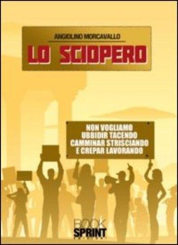 Lo sciopero - Angiolino Morcavallo |