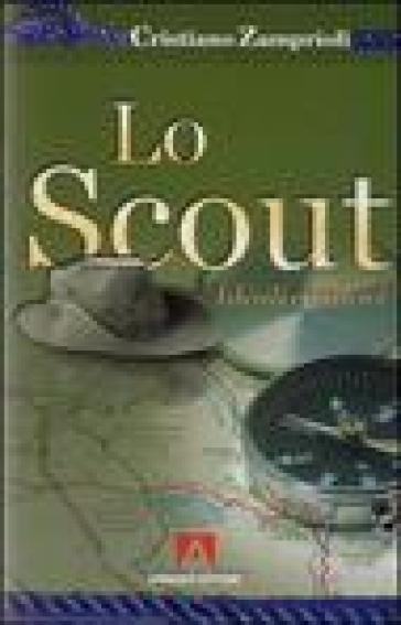 Lo scout. Ideali e valori - Cristiano Zamprioli | Thecosgala.com