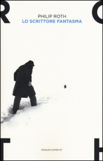 Lo scrittore fantasma - Philip Roth |