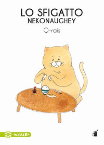 Lo sfigatto. Nekonaughey - Q-rais | Thecosgala.com