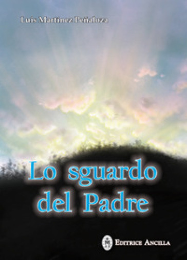 Lo sguardo del Padre - Luis Martinez Penaloza  