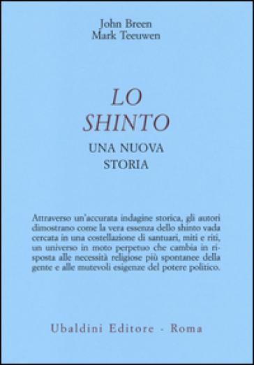 Lo shinto. Una nuova storia - John Breen |