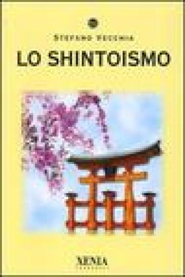 Lo shintoismo - Stefano Vecchia  
