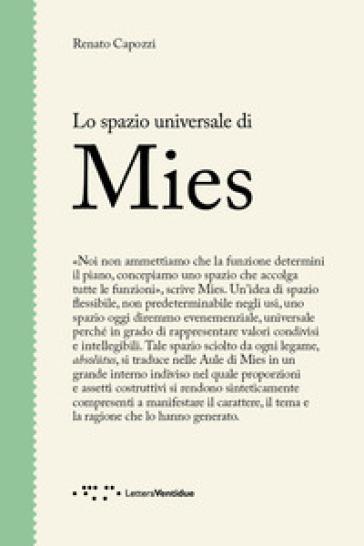 Lo spazio universale di Mies - Renato Capozzi  