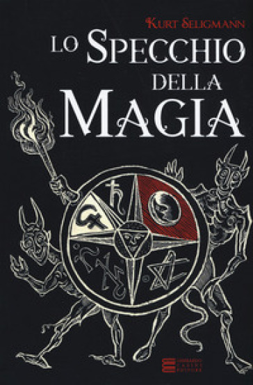 Lo specchio della magia - Kurt Seligmann | Jonathanterrington.com